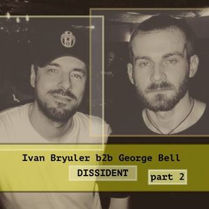 George Bell b2b Ivan Bryuler / DISSIDENT / MOSCOW_part 2.