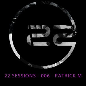 22 Sessions by Patrick M. Episode 006