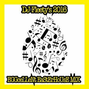 DJ Fleety's 2016 EGGceLLeNt EaStEr HoUsE MiX.mp3(86.9MB).