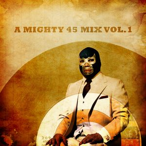 A mighty 45 mix vol.1