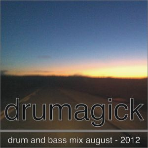 Drumagick drum and bass mix August 2012