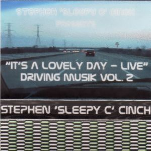 "Sleepy C - ""It's a Lovely Day - Live"" Driving Musik (Volume 2) - Side A"
