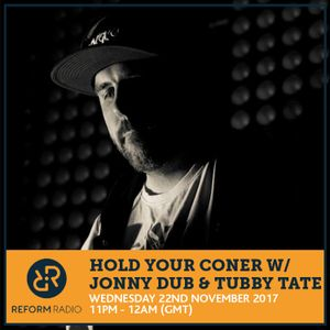 Hold Your Corner w/ Jonny Dub & Tubby Tate 22nd November 2017