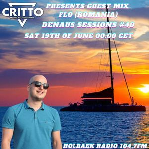 Hosted By Critto DenAus Sessions #40 Guest Mix Flo (Romania)