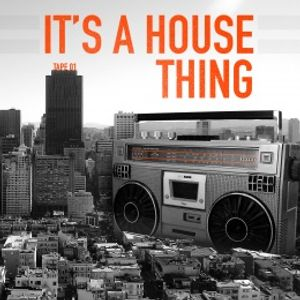 It´s a house Thing Tape 001