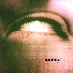 ACID|VIBRICAO