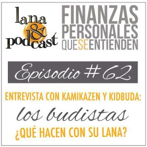 Entrevista con KamikaZEN y Kidbuda - Los budistas ¿qué hacen con su lana? Podcast #62