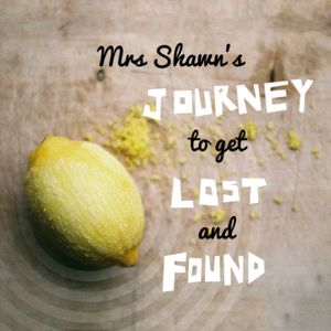 Mrs Shawn's journey to get lost and found