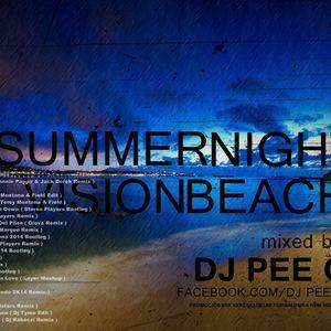 DJ.PEE.G. - SUMMER NIGHT VISION BEACH MIX @ 2014.JUNE