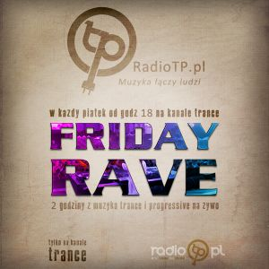 Friday Rave 03-06-2011 Hour2 LIVE-NET-RadioTP.pl