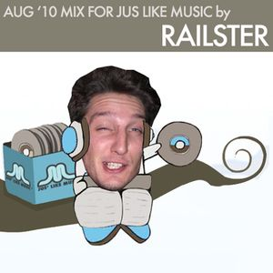 Aug '10 Mix for Jus Like Music by Railster