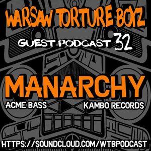 Manarchy @ WTB Podcast #32