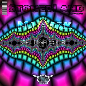 MJ Mark  (StonedLand Recs) - Get High Vol.9 (Techno)