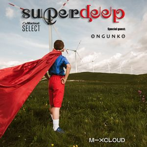 Superdeep 15 • Special guest: ONGUNKO