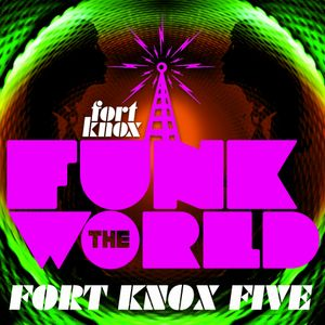 "Fort Knox Five presents ""Funk The World 26"""