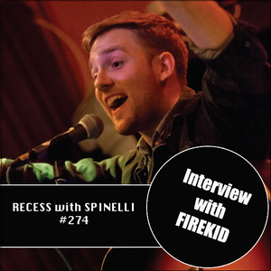 RECESS: with SPINELLI #274, Firekid