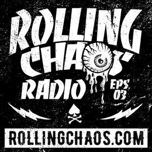 Rolling Chaos Radio Eps. 03