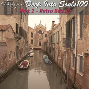SchoWay pres. Deep Into Souls 100 (Part 2) - Retro Beauty