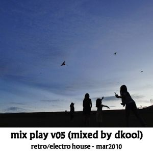 Mix Play v05 (Mixed By Dkool)