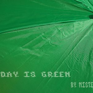 The Day Is Green