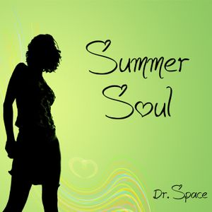 Dr. Space _ Summer Soul (Radio Show)