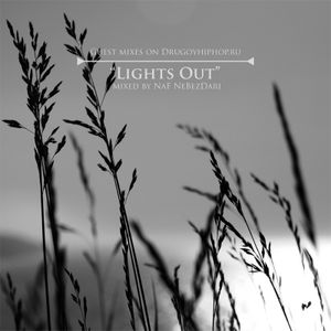 Guest Mixes on Drugoyhiphop.ru: Lights Out by NaF NeBezDari. 04