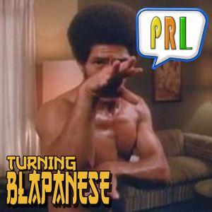 PRL 31: Turning Blapanese