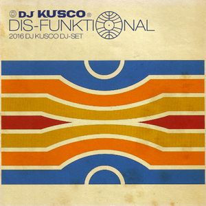 "Kusco DJ presents ""Dis-Funktional"""