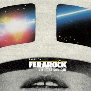 EMISSION FERAROCK - Villette Sonique 2017