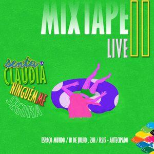 Senta Lá Cláudia - Ninguém me Segura - MixtapeLIVE 18/07/15 - Espaço Mundo