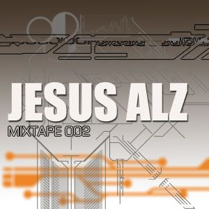 JESUS ALZ MIX TAPE 002 HOUSE TECH HOUSE