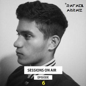 Sessions Rafael Arraiz On Air - Episode 6