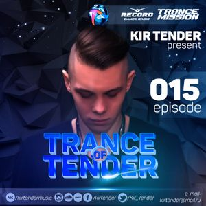 Kir Tender – Trance of Tender 015 (27.03.2016)