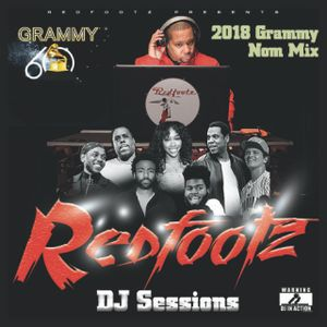 Redfootz DJ Sessions - 2018 Grammy Nom Mix