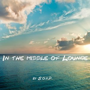 In the middle of Lounge - In the clouds everything's alright