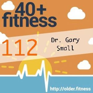 2 Weeks to a Younger Brain with Dr. Gary Small