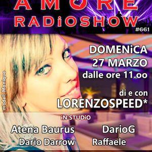 LORENZOSPEED presents AMORE Radio Show 661 Domenica 27 Marzo 2016 with DARiOG ultime 2 ore