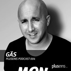 Plus Eins Podcast 004 | Guestmix by GÄS