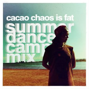 cacao chaos is FAT - summer dance camp mix