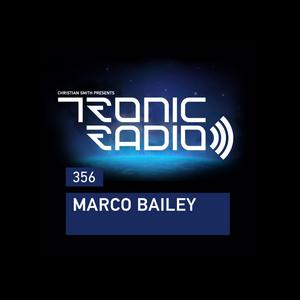 Tronic Radio 356 | Marco Bailey