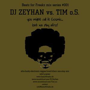 Beatz for Freakz mix series #001 - DJ Zeyhan vs. Tim o.S.