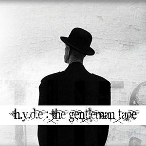 The Gentleman Tape by H.Y.D.E.