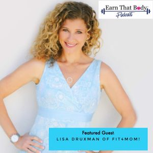#31 Can You Get Your Body Back Post Baby? Special Guest: Lisa Druxman