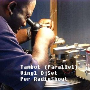 Tambot (Parallel) live streaming Vinyl DdjSet at RADIOSHOUT