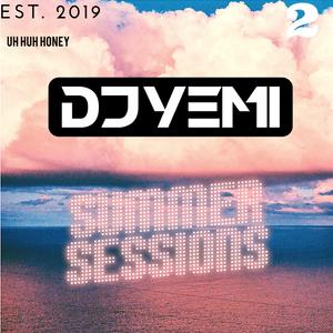DJYEMI - #SummerSessions 2019 Vol.2 @DJ_YEMI