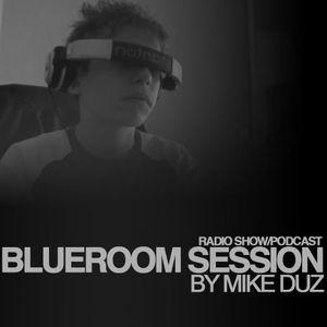 Blueroom Session 13 // http://facebook.com/mikeduzfp