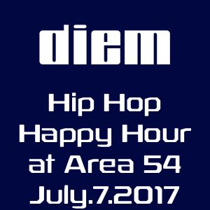 diem - hip hop happy hour at Area 54 7-7-17