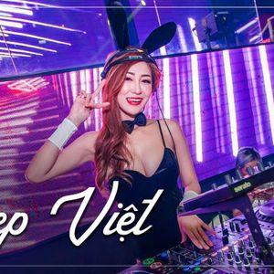 Nonstop Deep Việt 2020 Nhạc Mạnh Vãi Lìn Nghe Là Lên Luôn