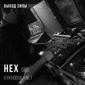 Vykhod Sily Podcast - Hex Guest Mix