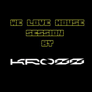 We Love House Session Mixed By Krozz